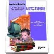 Actul lecturii. Intre biblioteca virtuala si cea clasica (Luminita Pantya)