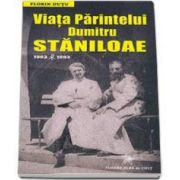 Florin Dutu, Viata Parintelui Dumitru Staniloae 1903-1993