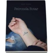 Petronela Rotar, Alive