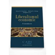 Liberalismul economic. O introducere - James D. Gwartney
