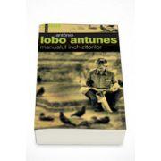 Manualul inchizitorilor - Antonio Lobo Antunes