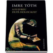 Imre Toth, A fi evreu dupa Holocaust