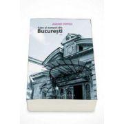 Andrei Pippidi, Case si oameni din Bucuresti - Volumul II