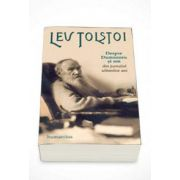 Lev Tolstoi - Despre Dumnezeu si om. Fragmente din jurnalul ultimilor ani