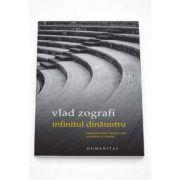 Vlad Zografi, Infinitul dinauntru