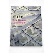 Dinu Pillat, Ion Barbu. Micromonografie