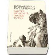 Horia Roman Patapievici, Partea nevazuta decide totul