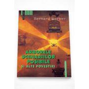 Arborele scenariilor posibile si alte povestiri - Bernard Werber