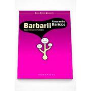 Barbarii. Eseu despre mutatii - Alessandro Baricco