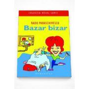 Bazar bizar - Radu Paraschivescu