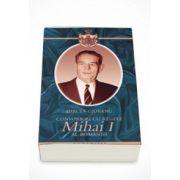 Convorbiri cu regele Mihai I al Romaniei - Mircea Ciobanu