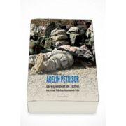 Corespondent de razboi: Irak, Israel, Guantanamo/Cuba - Adelin Petrisor