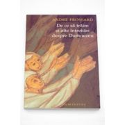 De ce sa traim si alte intrebari despre Dumnezeu - Frossard Andre