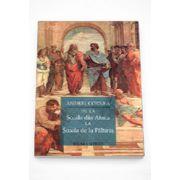 De la scoala din Atena la scoala de la Paltinis - Andrei Cornea