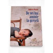 De vei lua aminte la greseli - Andrea Bajani