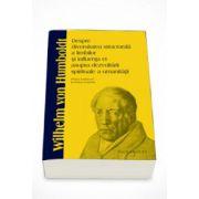 Despre diversitatea structurala a limbilor si influenta ei asupra dezvoltarii spirituale a umanitatii - Wilhelm von Humboldt
