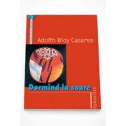 Dormind la soare - Adolfo Bioy Casares
