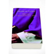 Drama umanismului ateu - Henri Lubac