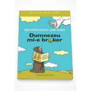 Dumnezeu mi-e broker - John Tierney si Christopher Buckley