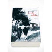 Gabriel Liiceanu, Jurnalul de la Paltinis. Un model paideic in cultura umanista (Editie aniversara, 30 de ani)