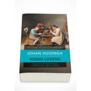 Homo ludens. Incercare de determinare a elementului ludic al culturii - Johan Huizinga