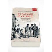 In salvari si cu islic. Biserica, sexualitate, casatorie si divort in Tara Romaneasca a secolului al XVIII-lea - Constanta Vintila-Ghitulescu