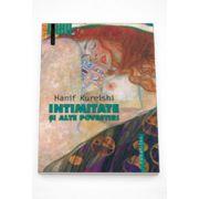Intimitate si alte povestiri - Hanif Kureishi