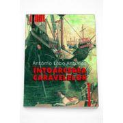 Intoarcerea caravelelor - Antonio Lobo Antunes