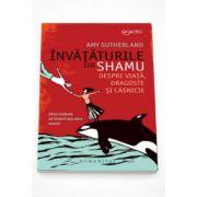 Invataturile lui Shamu despre viata, dragoste si casnicie - Amy Sutherland