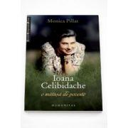 Ioana Celibidache, o matusa de poveste - Monica Pillat