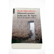 Marturii pentru Judecata de Apoi adunate din gulagul romanesc - Radu Marculescu