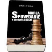 Cristian Sima, Marea spovedanie a brokerului fugar