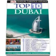 Top 10 Dubai. Ghid turistic vizual
