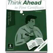Jon Naunton, Think Ahead to First Certificate. Workbook. New Edition