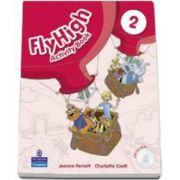 Curs de limba engleza Fly High level 2, Activity Book with Cd-Rom (Charlotte Covill)