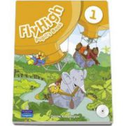 Curs de limba engleza Fly High, level 1 - Pupils Book with Audio CD (Danae Kozanoglou)