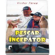 Victor Tarus, Pescar incepator