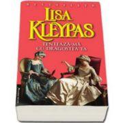 Lisa Kleypas, Tenteaza-ma cu dragostea ta