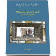 George Banu, Parisul personal - Casa cu daruri. Editie cu coperti cartonate
