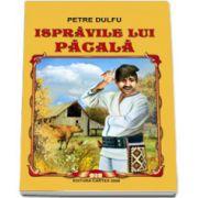 Petre Dulfu, Ispravile lui Pacala