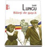 Dan Lungu, Baieti de gasca - Colectia Top 10