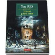 Nora Iuga, Harald si luna verde