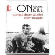 Eugene O Neill, Lungul drum al zilei catre noapte. Colectia Top 10