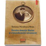 Povestea domnitei Marina si a basarabeanului necunoscut (Tatiana Niculescu Bran)
