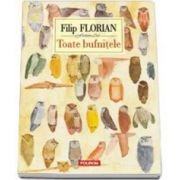 Filip Florian, Toate bufnitele - Editia a II-a
