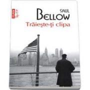 Saul Bellow, Traieste-ti clipa - Colectia Top 10 - Traducere de Anda Teodorescu