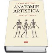 Anatomie artistica. Volumul I - Constructia corpului
