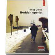 Ionut Chiva, Boddah speriat