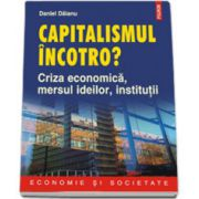 Capitalismul incotro? Criza economica, mersul ideilor, institutii