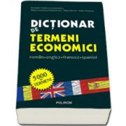Dictionar de termeni economici roman-englez-francez-spaniol - Editie Cartonata